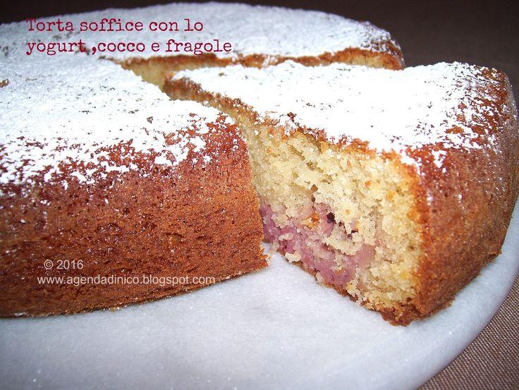 Agenda di Nico: Torta soffice con lo yogurt ,cocco e fragole / Prajitura pufoasa cu iaurt, cocos si capsuni