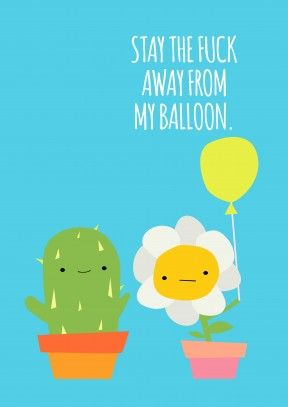 Stay the Fuck Away From My Balloon | Funny Happy Birthday Card