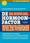 De Hormoonfactor | Ralph Moorman, over het belang van je hormonen voor je gezondheid, lees meer op http://energiekevrouwenacademie.nl/inspirerende-boeken/boeken-over-gezond-eten-en-leven/de-hormoonfactor-ralph-moorman/