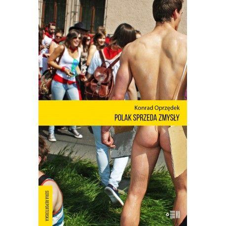 Wreszcie możemy zobaczyć siebie! Nie ma o Polsce takich książek jak debiut Konrada Oprzędka. Wariackich, ale pogodnych. Smutnych, ale nie przygnębiających.
