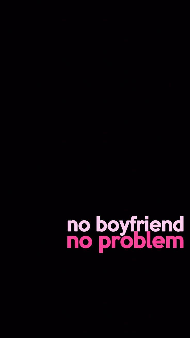 no tener novios, no tener problemas