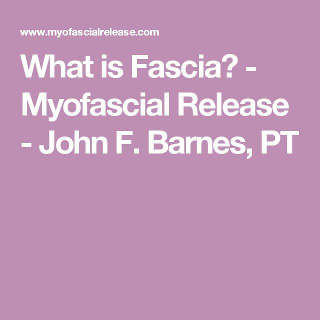 What is Fascia? - Myofascial Release - John F. Barnes, PT