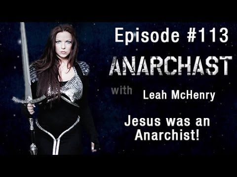 Anarchast ep 113 Leah McHenry Jesus was an Anarchist!