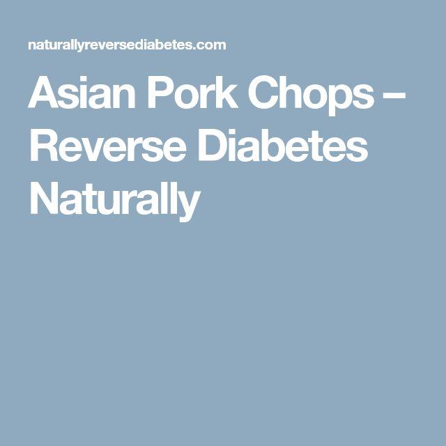 Asian Pork Chops – Reverse Diabetes Naturally