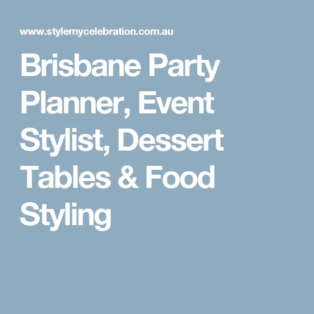 Brisbane Party Planner, Event Stylist, Dessert Tables & Food Styling