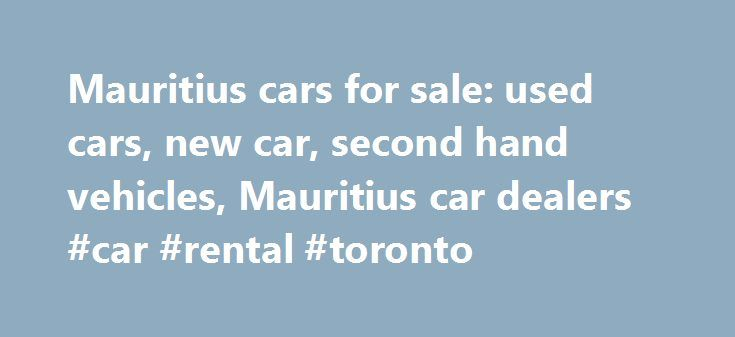 Mauritius cars for sale: used cars, new car, second hand vehicles, Mauritius car dealers #car #rental #toronto http://car.remmont.com/mauritius-cars-for-sale-used-cars-new-car-second-hand-vehicles-mauritius-car-dealers-car-rental-toronto/  #second hand vehicles # Find Cars List your vehicle for free Do you have a car, a bike or a boat for sale in Mauritius? You can list up to 2 used vehicles on motors.mega.mu for no charge. A free vehicle listing gives you exposure to a huge online audience…