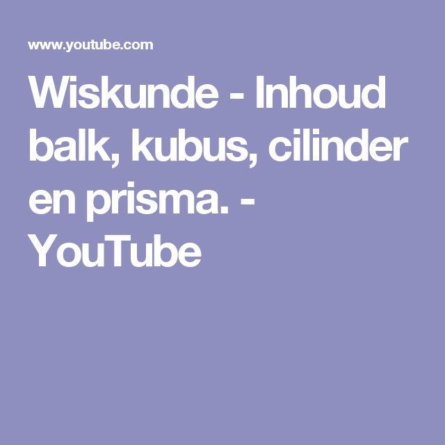 Wiskunde - Inhoud balk, kubus, cilinder en prisma. - YouTube