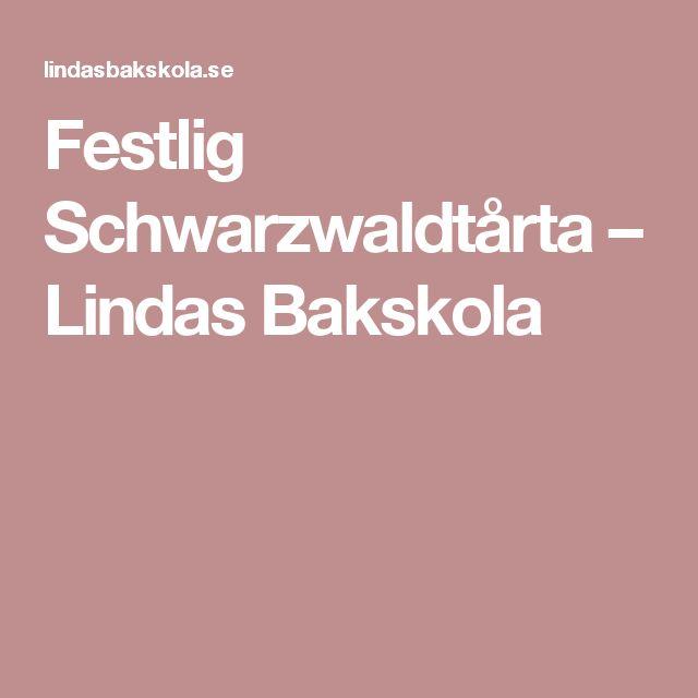Festlig Schwarzwaldtårta – Lindas Bakskola