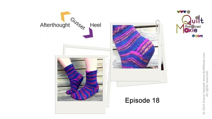18 Afterthought Gusset HeelShow notes and everything QuiltMoxie at www.QuiltMoxie.com/shownotes Topics include: 1. Yazzii Giveaway 2. My First Socks Giveaway 3. KALs 4. Demo - Afterthought Gusset Heel