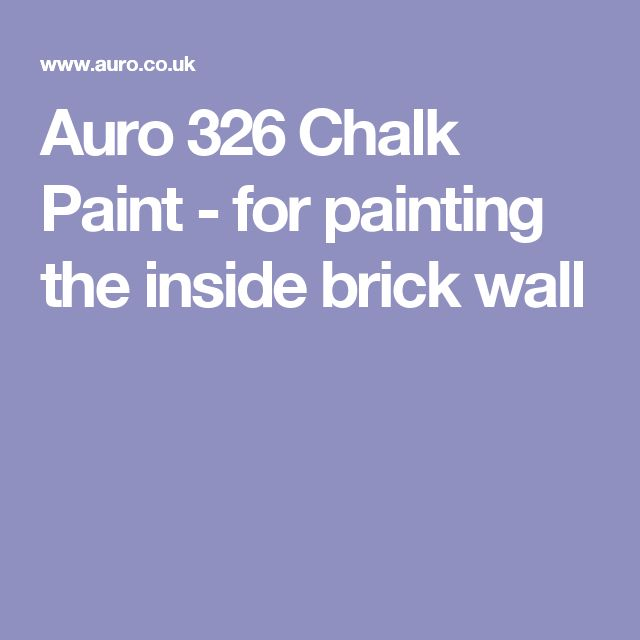 Auro 326 Chalk Paint - for painting the inside brick wall