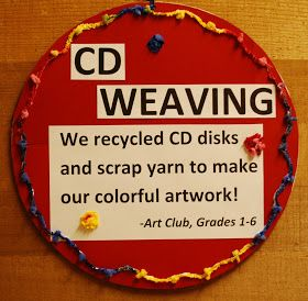 UPDATE: Go HERE  for my CD Weaving Tutorial Here are the CD weavings my students made. I love the variety!  Each student made at least one. ...