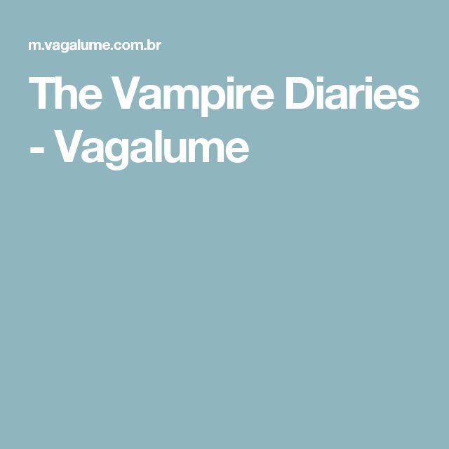 The Vampire Diaries - Vagalume