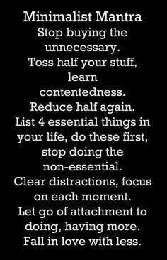 Simplify life. Less things. Less to organize. Less time wasted organizing and looking for things. Save more money for the future. Save time, which is the most valuable of all these things.