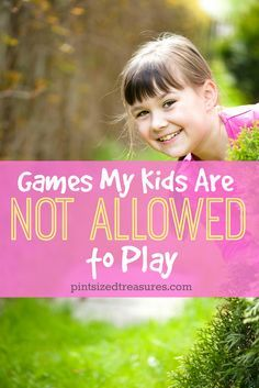 "Games (not video games) that my kids are not allowed to play. A ""must-read"" for every parent to be warned! Some of these I never even heard of!"