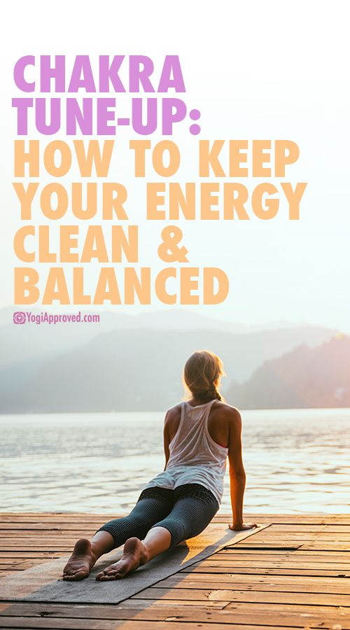 Chakra Tune-Up: How to Keep Your Energy Clean and Balanced