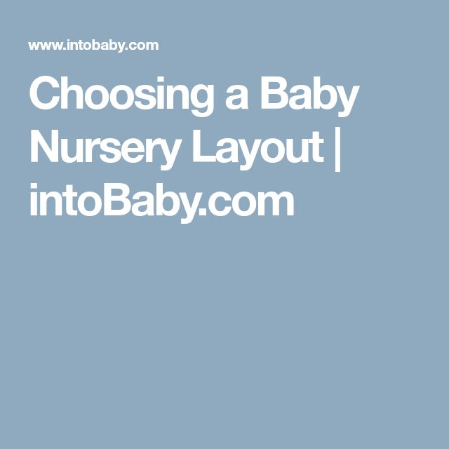 Choosing a Baby Nursery Layout | intoBaby.com