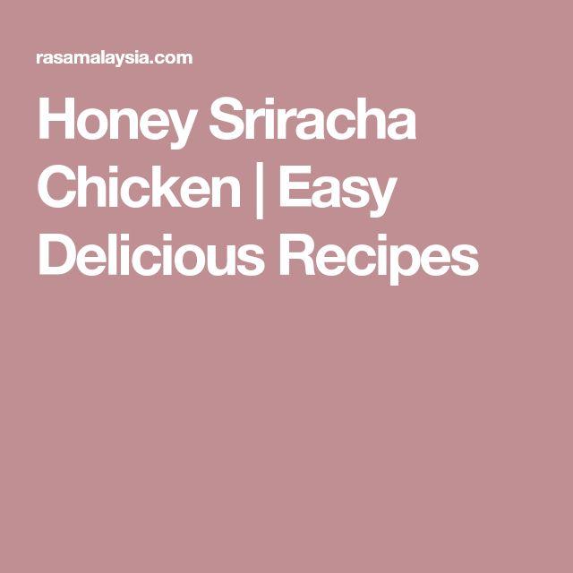 Honey Sriracha Chicken | Easy Delicious Recipes