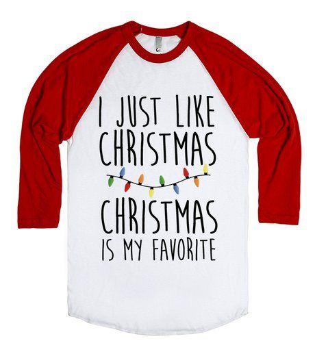 I Just Like Christmas Christmas Is My Favorite