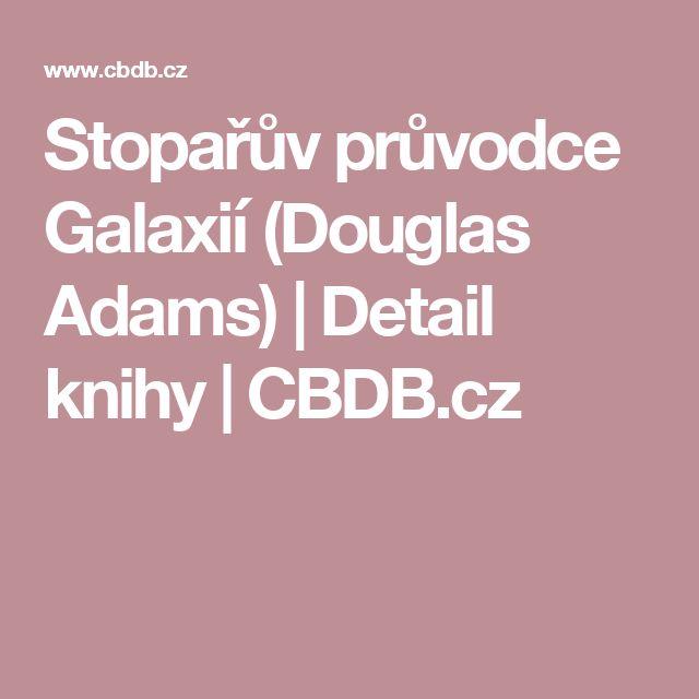 Stopařův průvodce Galaxií (Douglas Adams)   Detail knihy   CBDB.cz