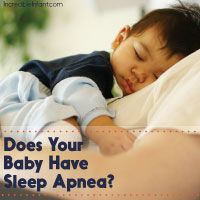 Does Your Baby Have Sleep Apnea?  The signs and symptoms to talk over with your doctor.