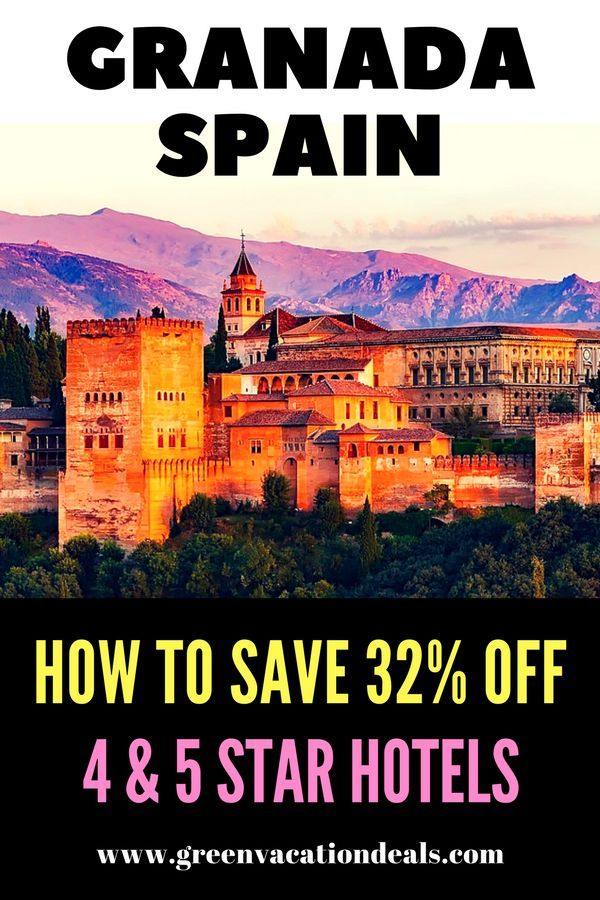Save 32 Off 4 5 Star Hotels In Granada Spain Green Vacation Deals Beautiful Beach Vacations Spain Vacation Granada Spain