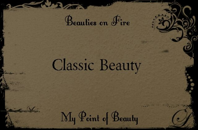 My Point of Beauty : Beauties on Fire: Classic Beauty