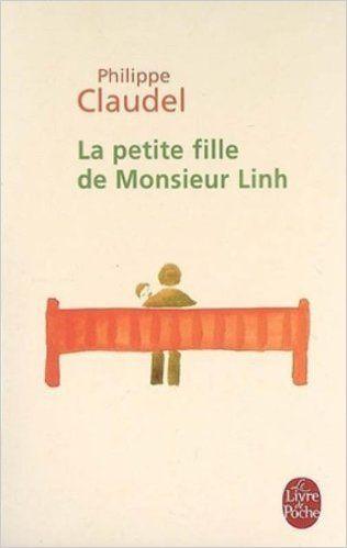 La petite fille de Monsieur Linh (La pequeña hija del señor Linh). Philippe Claudel.  Libros en francés -Nivel principiante e intermedio-