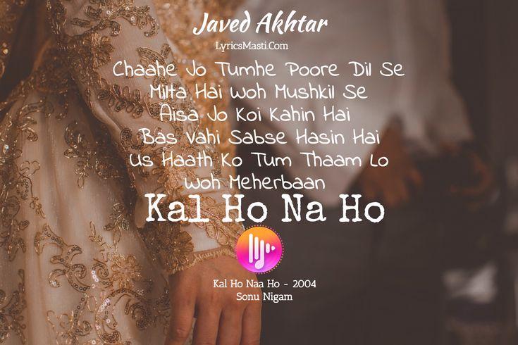http://www.lyricsmasti.com/song/102/lyrics-of-Kal-Ho-Na-Ho.html?utm_content=bufferdf7bc&utm_medium=social&utm_source=pinterest.com&utm_campaign=buffer #lyricsmasti #sonunigam #javedakhtar #karanjohar #srk #shahrukhkhan