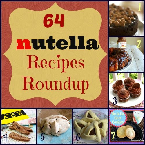 64 Nutella Recipes - Yumminess!