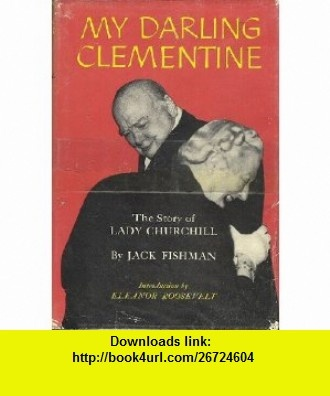 7 best torrent e book images on pinterest pdf tutorials and book my darling clementine story of lady churchill 9780352300195 jack fishman isbn 10 fandeluxe Images