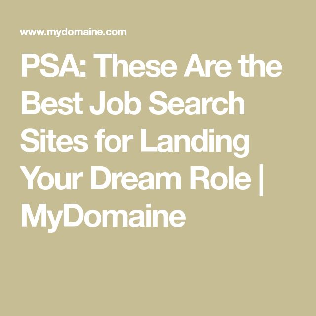 PSA: These Are the Best Job Search Sites for Landing Your Dream Role | MyDomaine