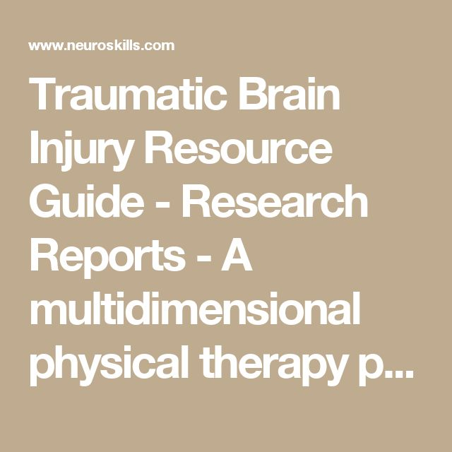 Traumatic Brain Injury Resource Guide - Research Reports - A multidimensional physical therapy program for individuals with cerebellar ataxia secondary to traumatic brain injury