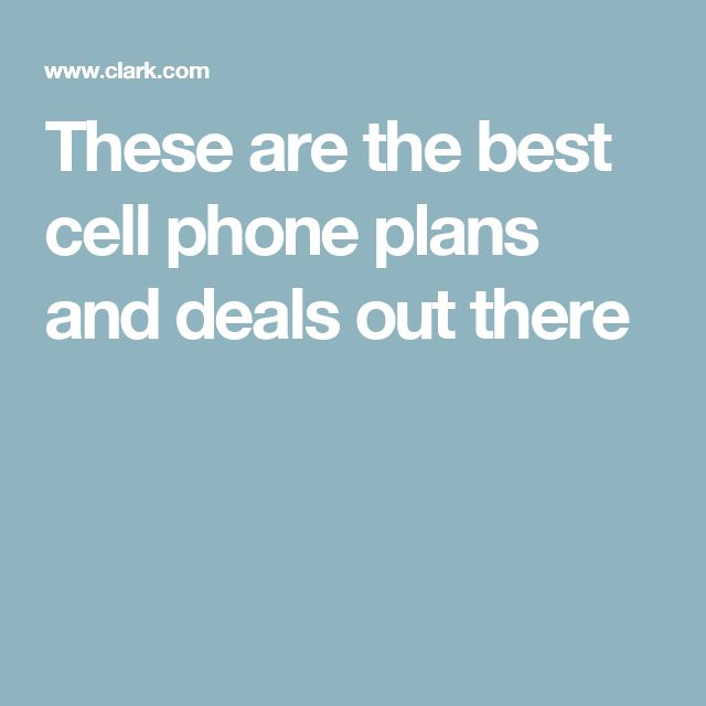 These are the best cell phone plans and deals out there
