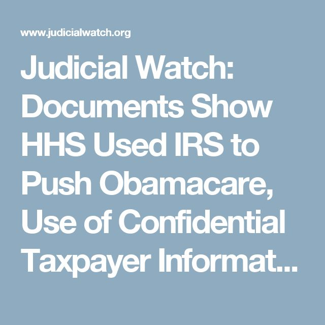 Judicial Watch: Documents Show HHS Used IRS to Push Obamacare, Use of Confidential Taxpayer Information Raises Legal Questions