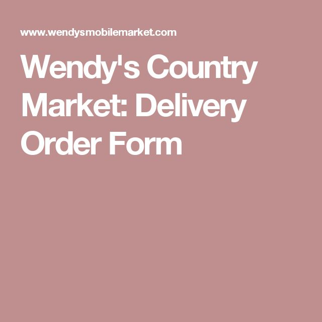 Wendyu0027s Country Market Delivery Order Form Harrisonu0027s 3rd - delivery order form