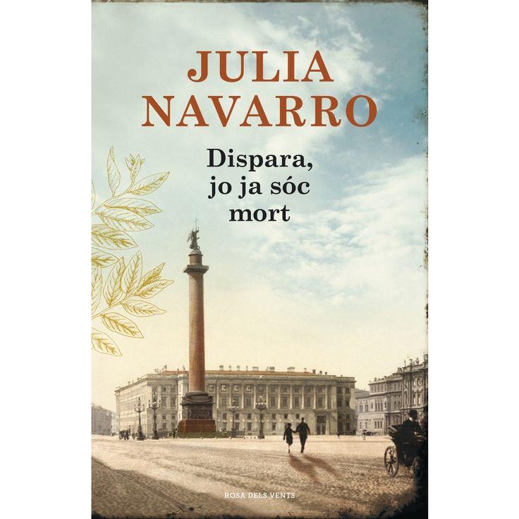 DISPARA, JO JA SÓC MORT. Julia Navarro http://lapagina17.blogspot.com.es/2013/11/dispara-yo-ya-estoy-muerto-julia-navarro.html