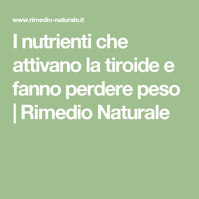 I nutrienti che attivano la tiroide e fanno perdere peso | Rimedio Naturale