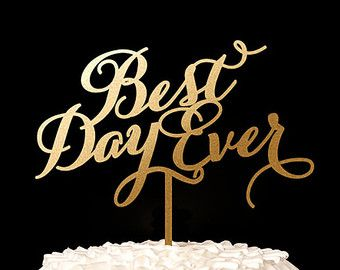 Best Day Ever Wedding Cake Topper Gold Soirée by BetterOffWed