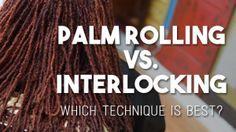 Palm Rolling vs Interlocking: Which Technique Is Best?