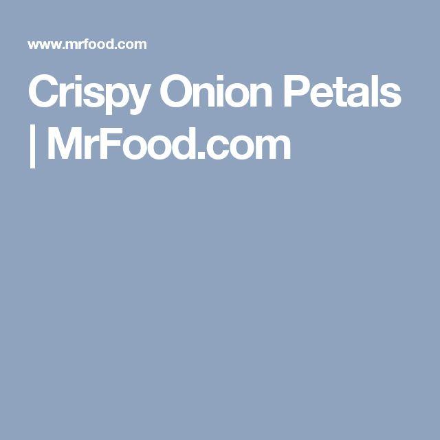 Crispy Onion Petals | MrFood.com