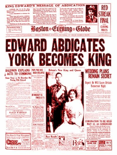 England. King Edward VIII abdicates on December 10, 1936. Boston Evening Globe.