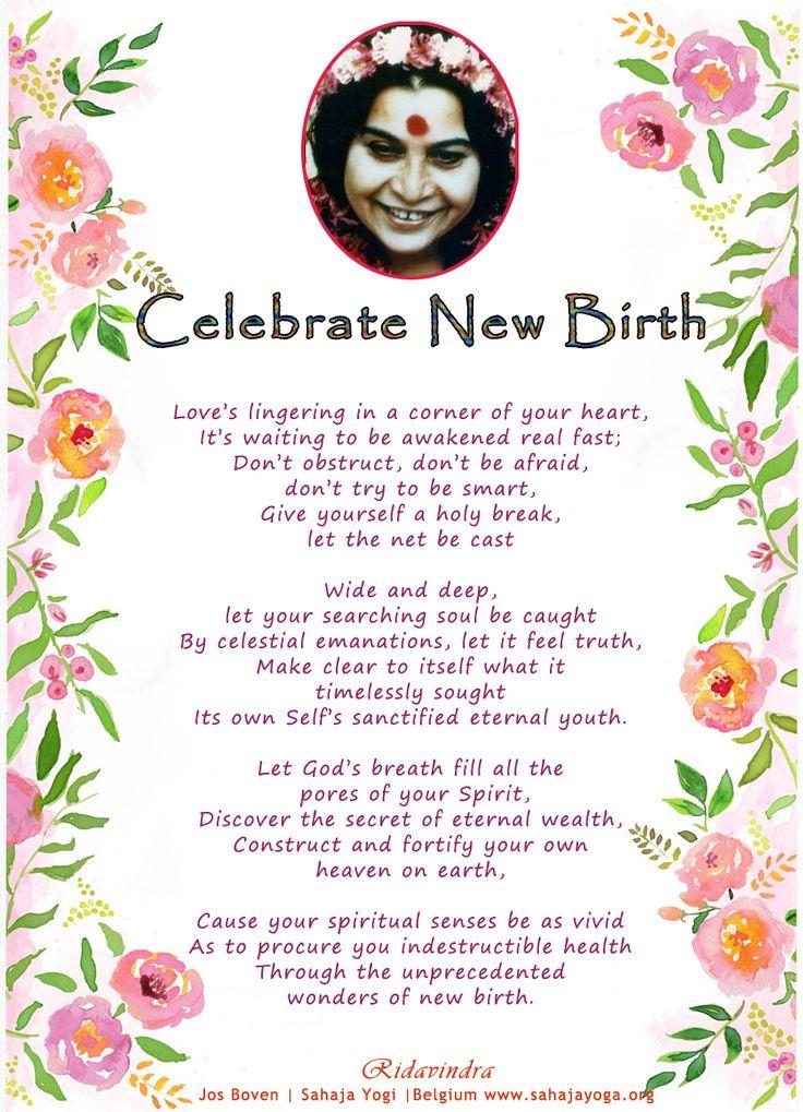 Celebrate Your New Birth: Poem by Sahaja Yogi - Ridavindra Jos Boven   Sahaja Yogi  Belgium www.sahajayoga.org