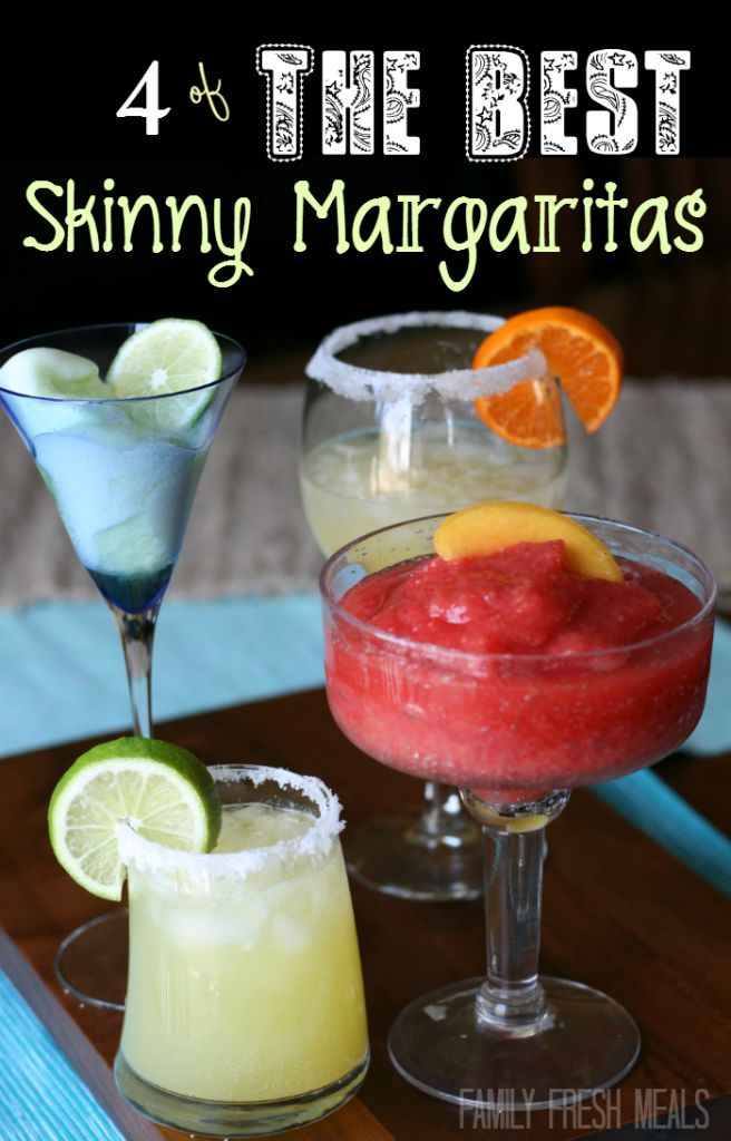 4 of The Best Skinny Margarita Recipes . Two are only 100 calories!