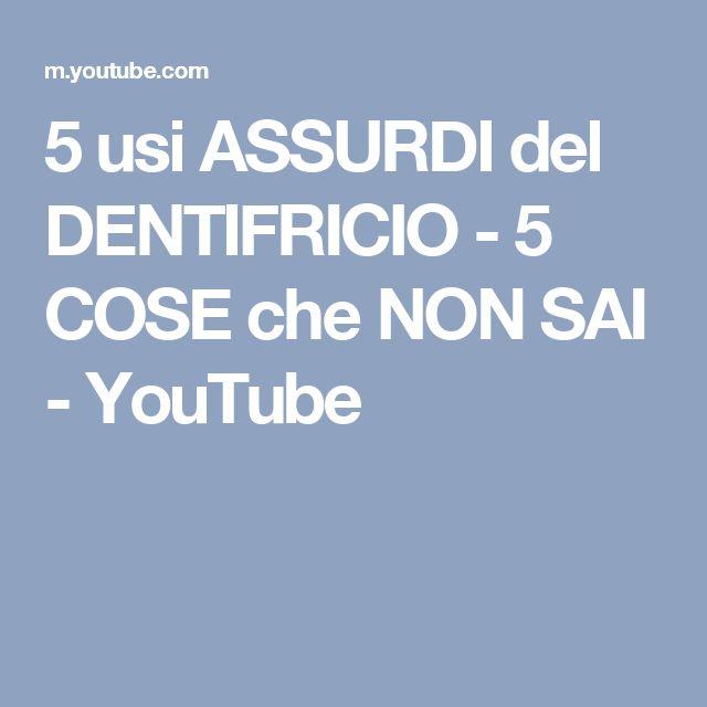 5 usi ASSURDI del DENTIFRICIO - 5 COSE che NON SAI - YouTube