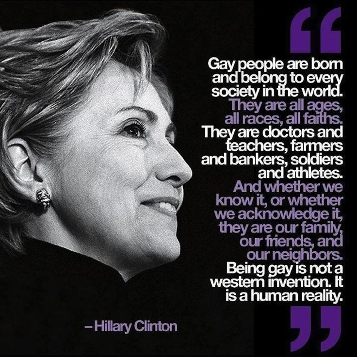 The truth about gay people according to Hillary Clinton.