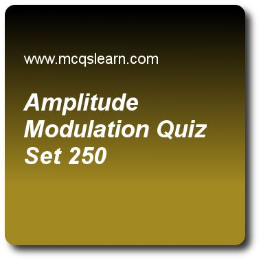 Amplitude Modulation Quizzes:  computer networks Quiz 250 Questions and Answers - Practice networking quizzes based questions and answers to study amplitude modulation quiz with answers. Practice MCQs to test learning on amplitude modulation, data communications, ipv4 connectivity, periodic analog signals, digital to digital conversion quizzes. Online amplitude modulation worksheets has study guide as quadrature amplitude modulation (qam) has same advantages as, answer key with answers as..