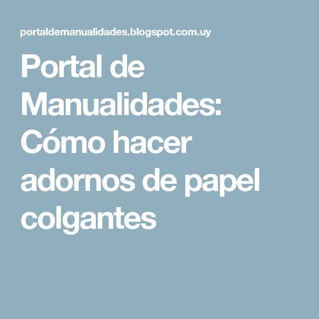 Portal de Manualidades: Cómo hacer adornos de papel colgantes