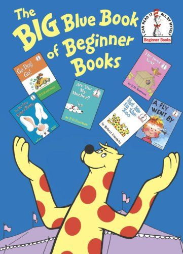 Big Blue Book of Beginner Books (Beginner Books(R)) by P.D. Eastman,http://www.amazon.com/dp/0375855521/ref=cm_sw_r_pi_dp_YMbKsb1H6X9DYTZS