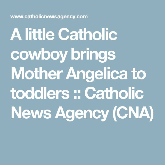 A little Catholic cowboy brings Mother Angelica to toddlers :: Catholic News Agency (CNA)