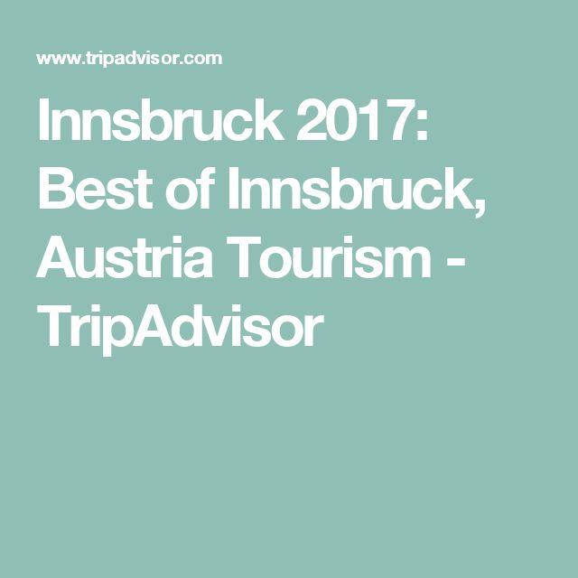 Innsbruck 2017: Best of Innsbruck, Austria Tourism - TripAdvisor